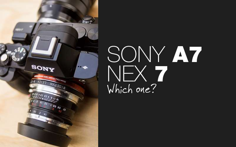 Sony Nex 7 vs Sony A7 review: Which camera should you get